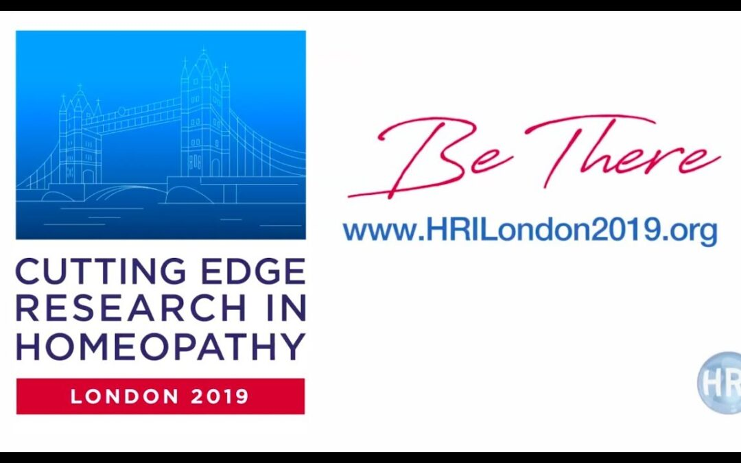 HRI London 2019 – Cutting Edge Research in Homeopathy